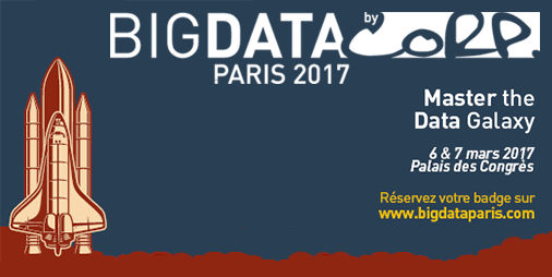Big data paris 2017 ne manquez pas l 39 v nement leader du - Salon big data paris ...