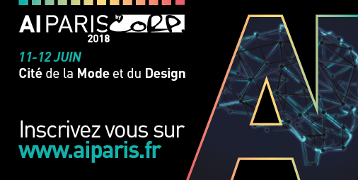 [Congrès AI Paris les 11 & 12 juin 2018] Ne manquez pas le Salon AI Paris 2018, le rendez-vous Business de référence de l'#IntelligenceArtificielle en France ! @AI_EVENTS_